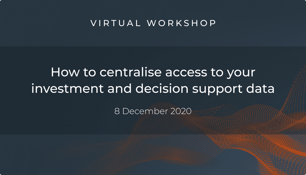 Interactive virtual workshop: How to centralise access to your investment and decision support data