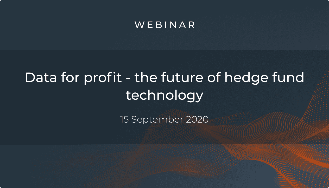 Data for profit – the future of hedge fund technology webinar